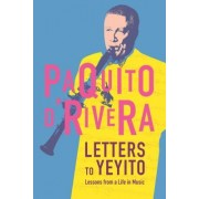 Letters to Yeyito: Lessons from a Life in Music