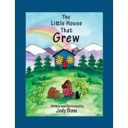 The Little House That Grew by Jody A Bone