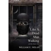 Like a Dead Man Walking by William F Nolan