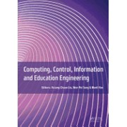 Computing, Control, Information and Education Engineering: Proceedings of the 2015 International Conference on Computer, Intelligent Computing and Edu