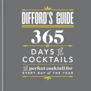 Difford's Guide: 365 Days of Cocktails by Simon Difford