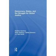 Democracy, States, and the Struggle for Social Justice by Heather D. Gautney