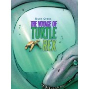 Voyage of Turtle Rex by Kurt Cyrus
