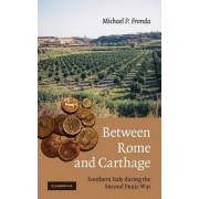 Between Rome and Carthage by michael P. Fronda