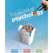 The World of Psychology by Samuel E. Wood