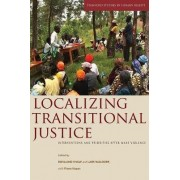 Localizing Transitional Justice by Rosalind Shaw