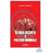 Istoria recenta a politicii mondiale - Lucian Popescu