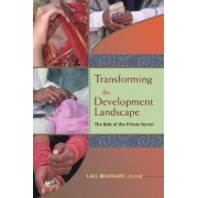 Transforming the Development Landscape by Lael Brainard
