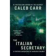 The Italian Secretary by Caleb Carr
