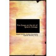 Five Essays on the Art of Ignacio Zuloaga by Ars Ne Alexandre Gabriel Mour Utrillo