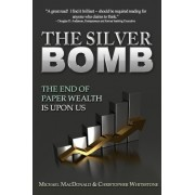 The Silver Bomb by Professor of History Michael MacDonald