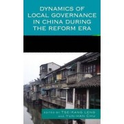 Dynamics of Local Governance in China During the Reform Era by Tse-Kang Leng