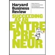 Harvard Business Review on Succeeding as an Entrepreneur by Harvard Business Review