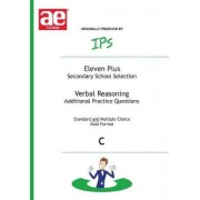 Eleven Plus / Secondary School Selection Verbal Reasoning - Additional Practice Questions: Bk. C by Nicholas Geoffrey Stevens
