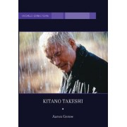 Kitano Takeshi by Aaron Gerow