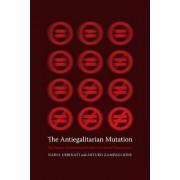 The Antiegalitarian Mutation by Nadia Urbinati