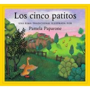 Los Cinco Patitos (Sp) Five Little Ducks by Pamela Paparone