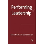 Performing Leadership by Edward Peck