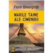 Marile taine ale omenirii - Florin Gheorghita