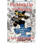 Picking Up the Pieces by Cherie K Harwell