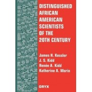 Distinguished African American Scientists of the 20th Century by Katherine A. Morin