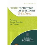 Transformative Assessment in Action by W James Popham