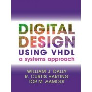 Digital Design Using VHDL by William J. Dally