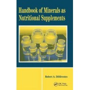 Handbook of Minerals as Nutritional Supplements by Robert A. DiSilvestro