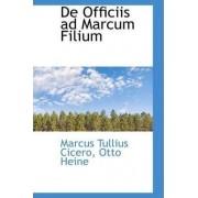 de Officiis Ad Marcum Filium by Marcus Tullius Cicero