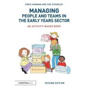 Managing People and Teams in the Early Years Sector by Chris Ashman