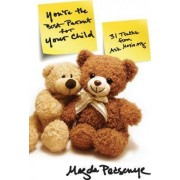 You're the Best Parent for Your Child by Magda Pecsenye