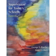 Supervision for Today's Schools by Peter F. Oliva