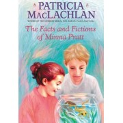 The Facts and Fictions of Minna Pratt by Patricia MacLachlan