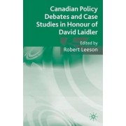 Canadian Policy Debates and Case Studies in Honour of David Laidler by Robert Leeson