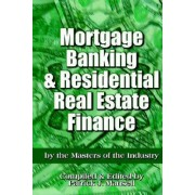 Mortgage Banking and Residential Real Estate Finance by Patrick Mansell