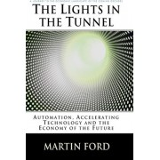 The Lights in the Tunnel by Martin Ford
