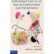 Copyright Law in an Age of Limitations and Exceptions by Ruth L. Okediji