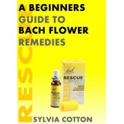 Bach Flower Remedies by Sylvia Cotton