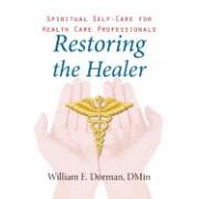 Restoring the Healer: Spiritual Self-Care for Health Care Professionals