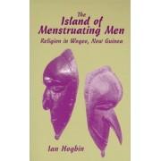 The Island of Menstruating Men by Ian Hogbin