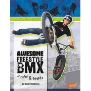 Awesome Freestyle BMX Tricks & Stunts by Lori Polydoros