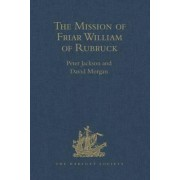 The Mission of Friar William of Rubruck by William Of Rubruck