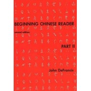 Beginning Chinese Reader: Part II by John DeFrancis