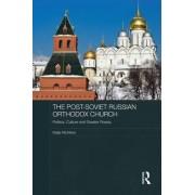 The Post-Soviet Russian Orthodox Church by Katja Richters