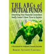The ABCs of Mutual Funds by Robert Anthony Chechile