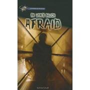 Be Very Much Afraid by Anne Schraff