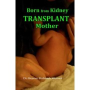 Born from Kidney Transplant Mother