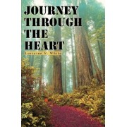 Journey Through the Heart by Lorraine V White