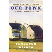 Our Town Illustrated by Thornton Wilder