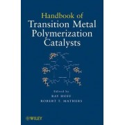 Handbook of Transition Metal Polymerization Catalysts by Ray Hoff